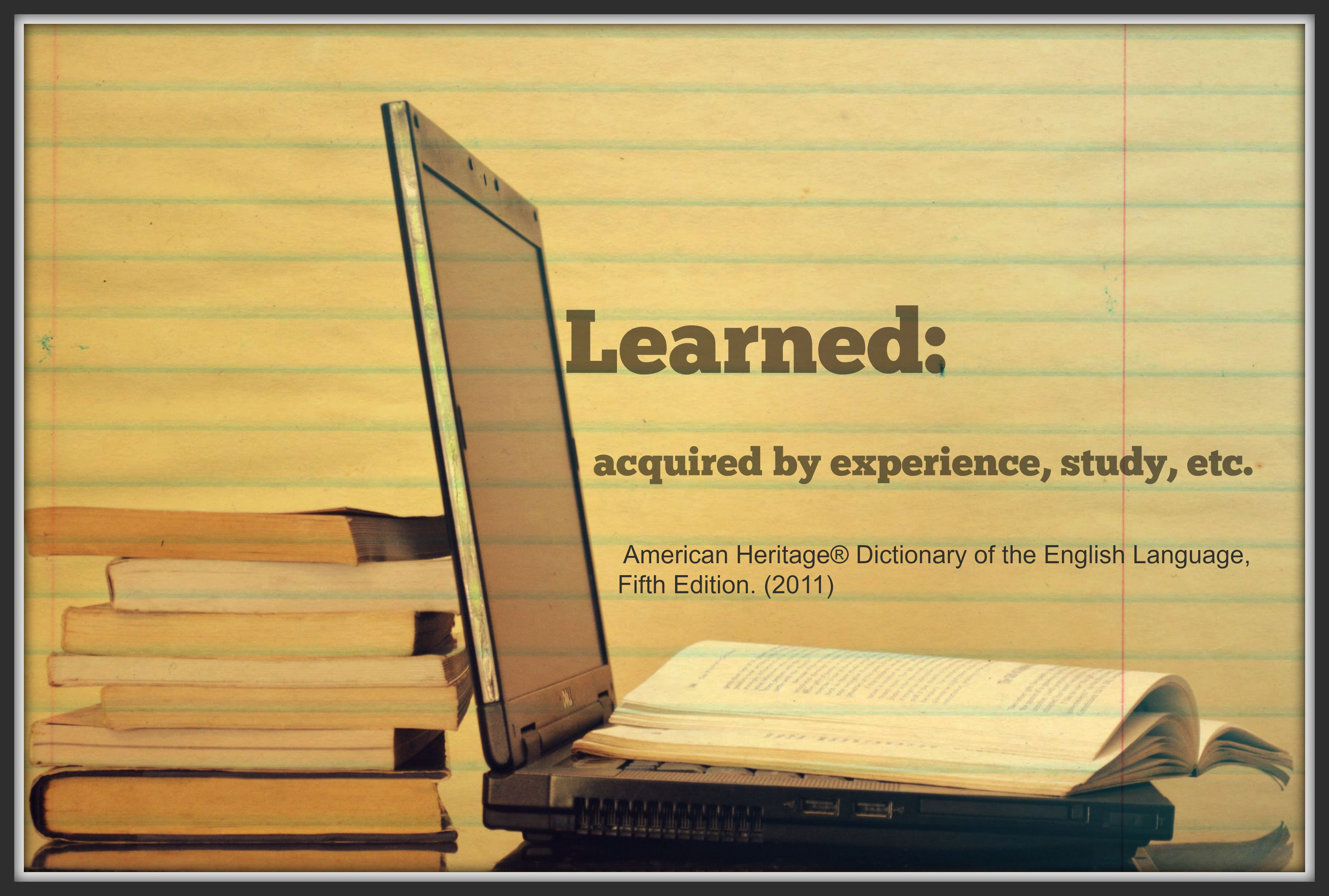 "Picture of laptop and books with definition of ""learned"""