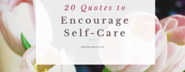 20 Quotes to Encourage Self-Care